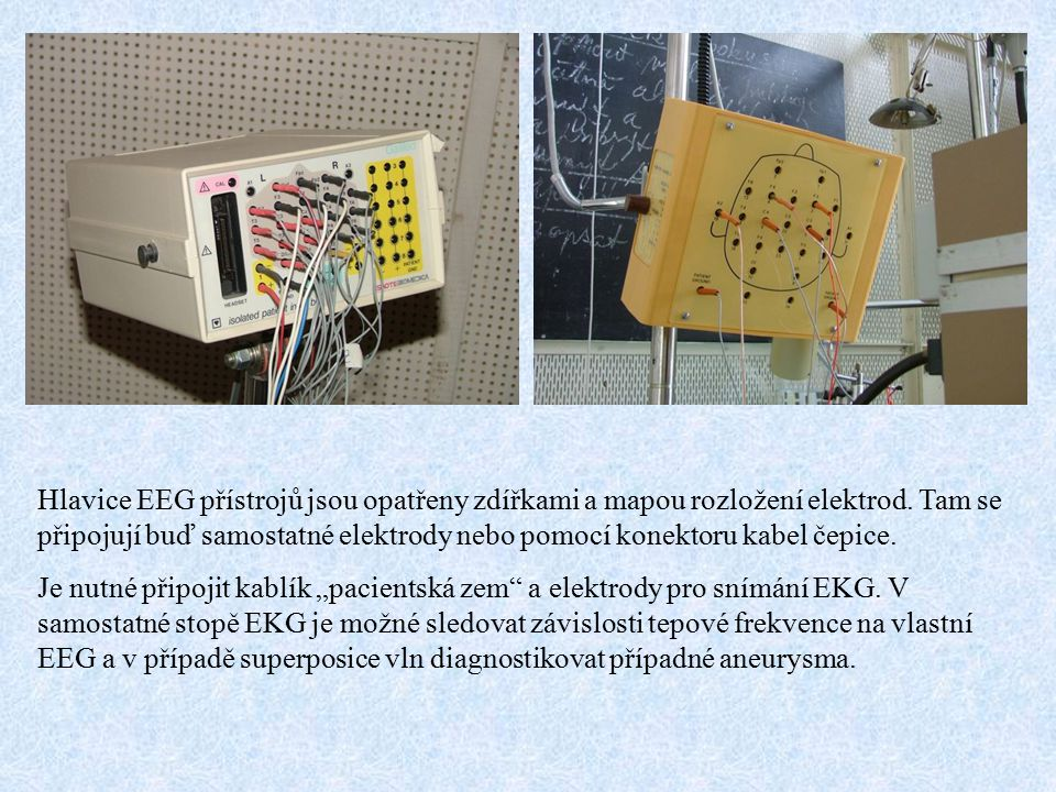 Hlavice EEG přístrojů jsou opatřeny zdířkami a mapou rozložení elektrod.
