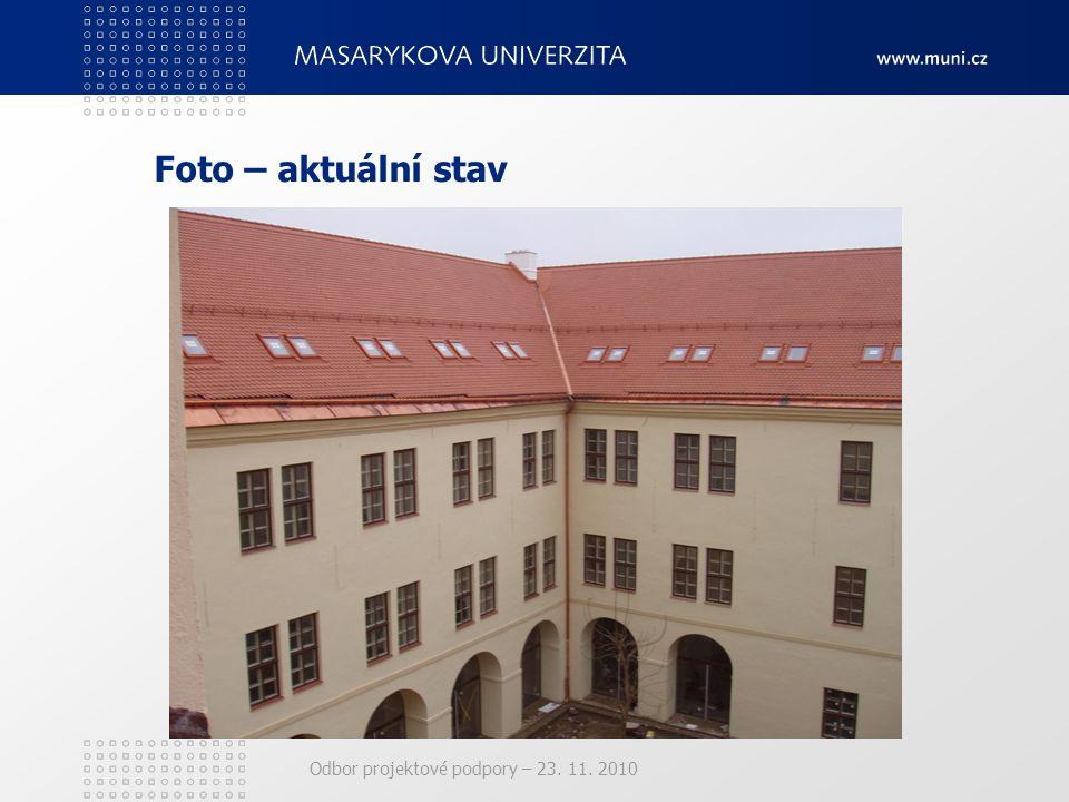 Odbor projektové podpory – 23. 11. 2010 Foto – aktuální stav