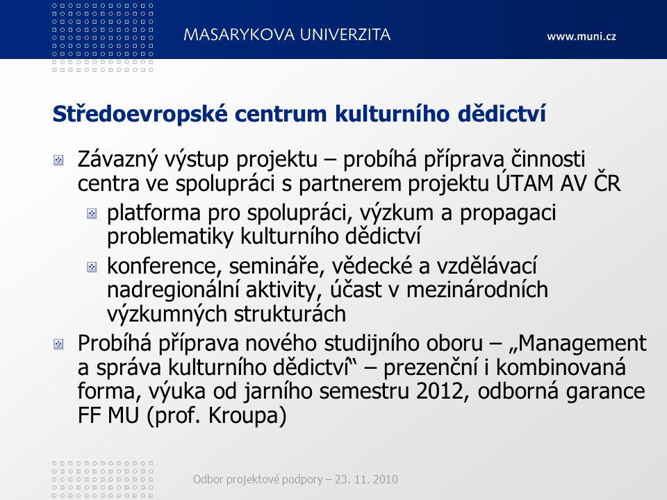 Středoevropské centrum kulturního dědictví Závazný výstup projektu – probíhá příprava činnosti centra ve spolupráci s partnerem projektu ÚTAM AV ČR pl