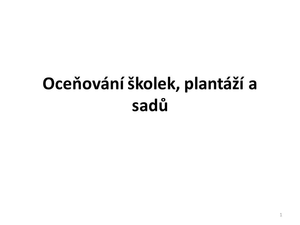 2 Školkařská činnost ani provoz plantáží a sadů podle § 3 zákona č.