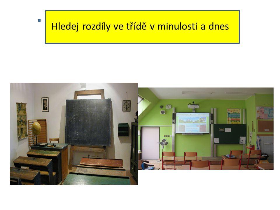 Hledej rozdíly ve třídě v minulosti a dnes