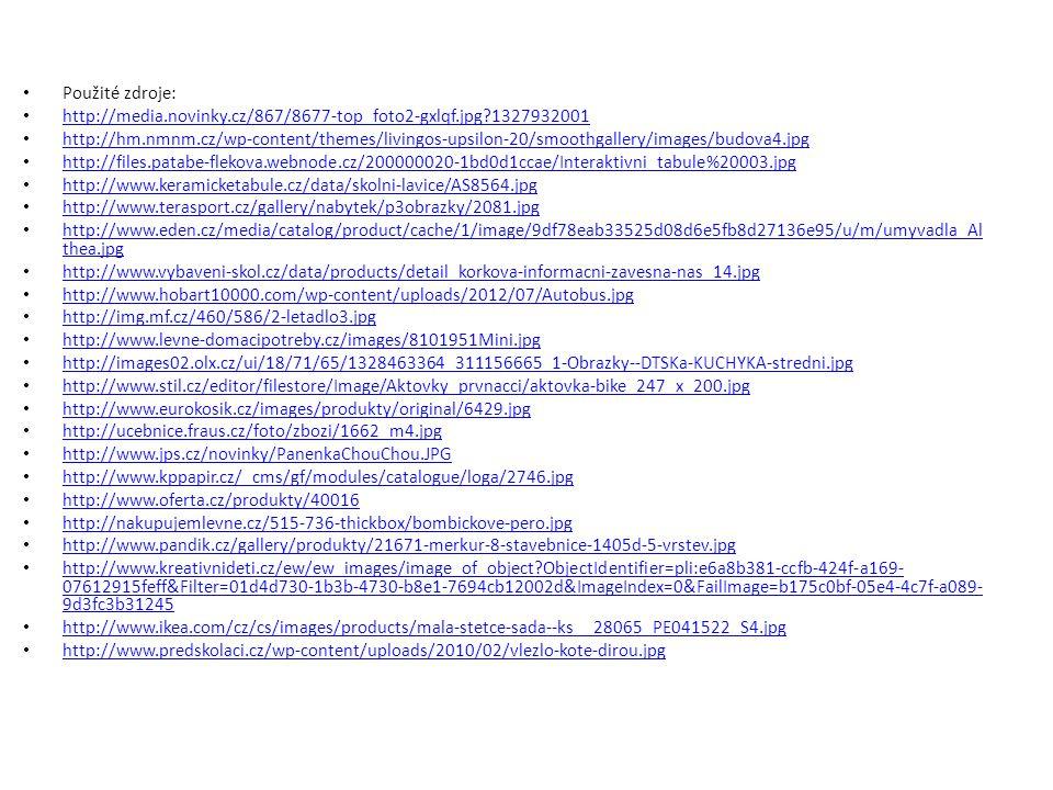 Použité zdroje: http://media.novinky.cz/867/8677-top_foto2-gxlqf.jpg?1327932001 http://hm.nmnm.cz/wp-content/themes/livingos-upsilon-20/smoothgallery/