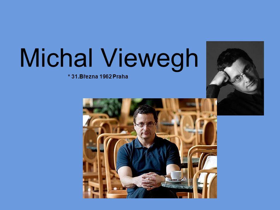 Michal Viewegh * 31.Března 1962 Praha