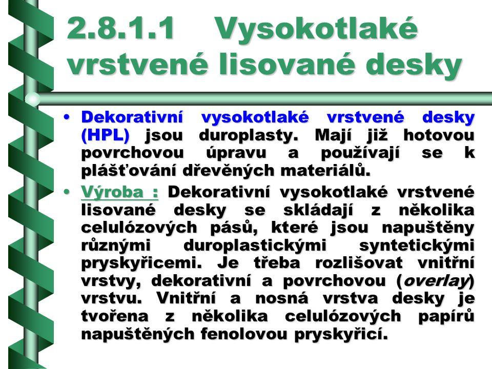 2.8.1.1Vysokotlaké vrstvené lisované desky Dekorativní vysokotlaké vrstvené desky (HPL) jsou duroplasty.
