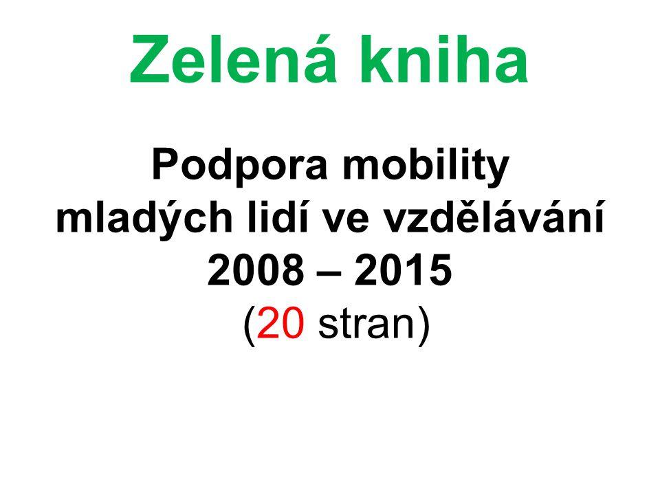 Zelená kniha Podpora mobility mladých lidí ve vzdělávání 2008 – 2015 (20 stran)