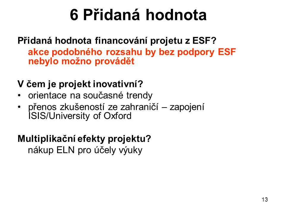 13 6 Přidaná hodnota Přidaná hodnota financování projetu z ESF.