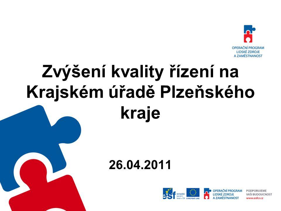 Zvýšení kvality řízení na Krajském úřadě Plzeňského kraje 26.04.2011