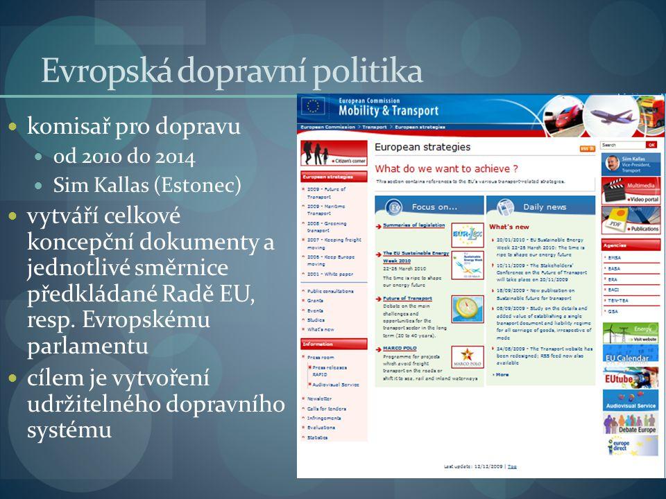 komisař pro dopravu od 2010 do 2014 Sim Kallas (Estonec) vytváří celkové koncepční dokumenty a jednotlivé směrnice předkládané Radě EU, resp. Evropské