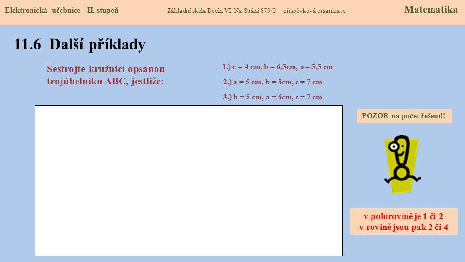 o1o1 o2o2 S k r 11.5 Procvičení a příklady Elektronická učebnice - II. stupeň Základní škola Děčín VI, Na Stráni 879/2 – příspěvková organizace Matema