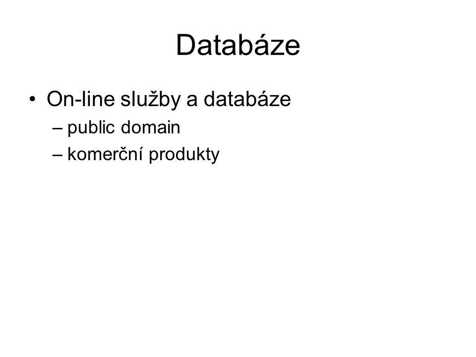 Databáze On-line služby a databáze –public domain –komerční produkty