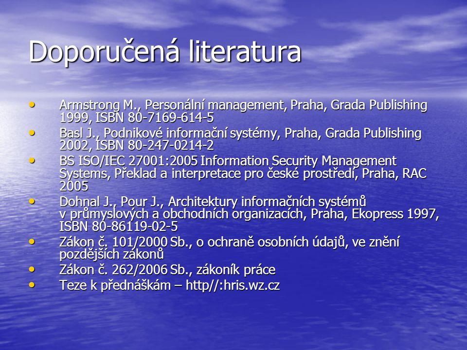 Doporučená literatura Armstrong M., Personální management, Praha, Grada Publishing 1999, ISBN 80-7169-614-5 Armstrong M., Personální management, Praha