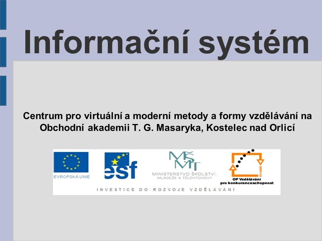 Informační systém Centrum pro virtuální a moderní metody a formy vzdělávání na Obchodní akademii T. G. Masaryka, Kostelec nad Orlicí