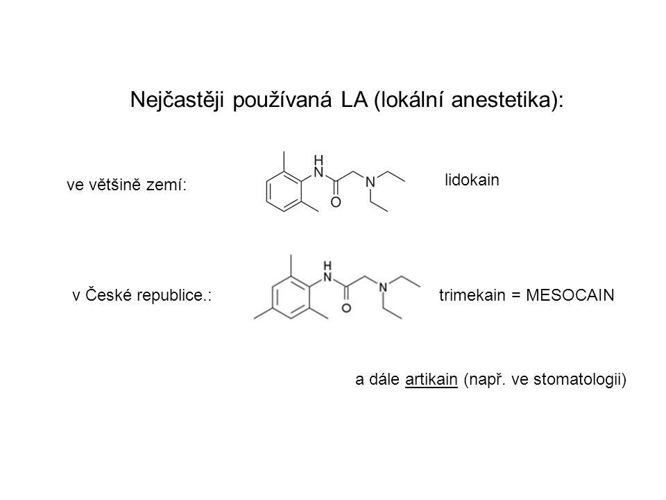 trimekain = MESOCAIN lidokain Nejčastěji používaná LA (lokální anestetika): ve většině zemí: v České republice.: a dále artikain (např. ve stomatologi