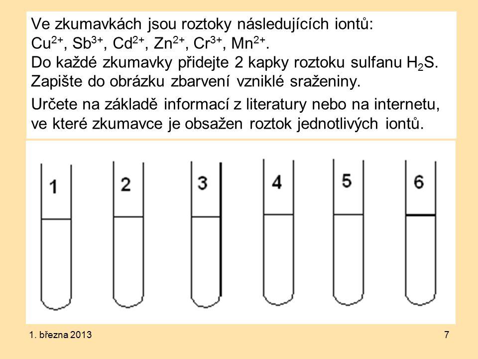 Ve zkumavkách jsou roztoky následujících iontů: Cu 2+, Sb 3+, Cd 2+, Zn 2+, Cr 3+, Mn 2+.