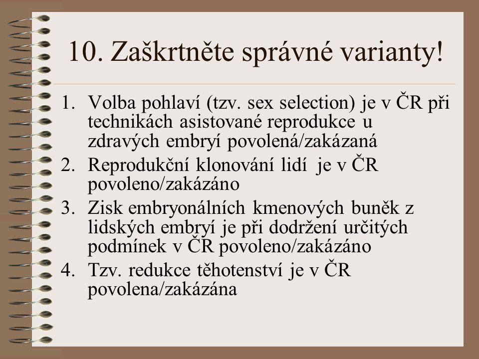 10.Zaškrtněte správné varianty. 1.Volba pohlaví (tzv.