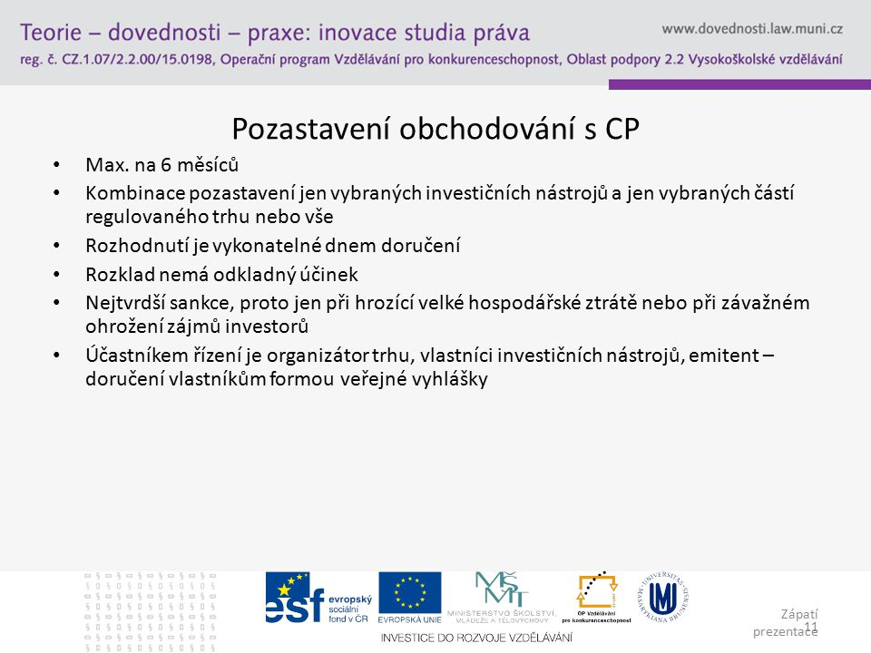 Zápatí prezentace 11 Pozastavení obchodování s CP Max.