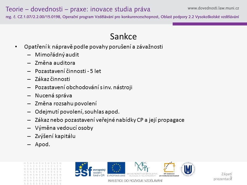 Zápatí prezentace 10 Z toho vyplývá… Osoba postižená sankcí musí informovat orgán dohledu o provedených opatřeních!