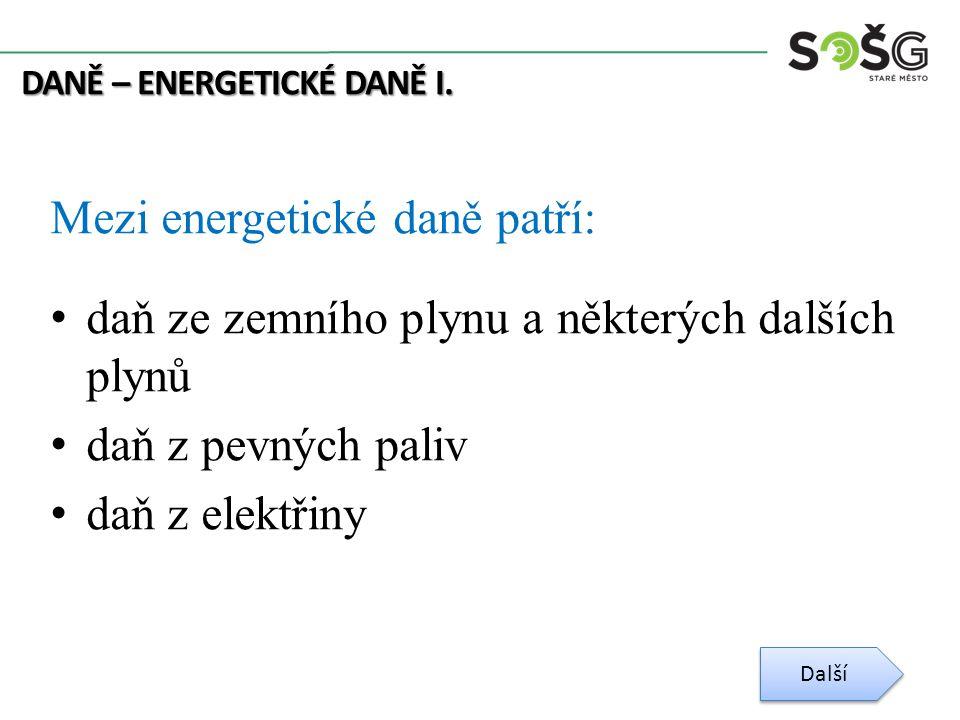 DANĚ – ENERGETICKÉ DANĚ I.