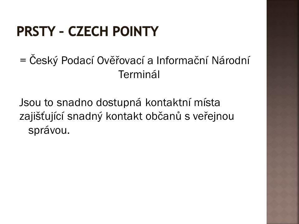 = Český Podací Ověřovací a Informační Národní Terminál Jsou to snadno dostupná kontaktní místa zajišťující snadný kontakt občanů s veřejnou správou.