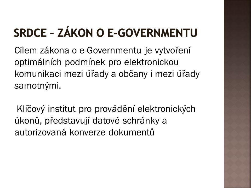 Cílem zákona o e-Governmentu je vytvoření optimálních podmínek pro elektronickou komunikaci mezi úřady a občany i mezi úřady samotnými. Klíčový instit