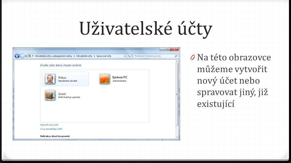 Uživatelské účty 0 Na této obrazovce můžeme vytvořit nový účet nebo spravovat jiný, již existující
