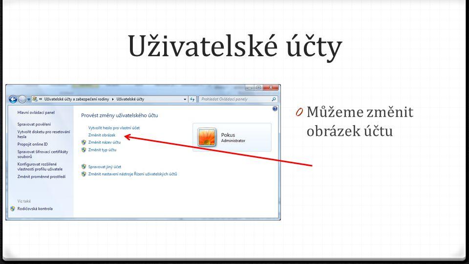 Uživatelské účty 0 Můžeme změnit obrázek účtu