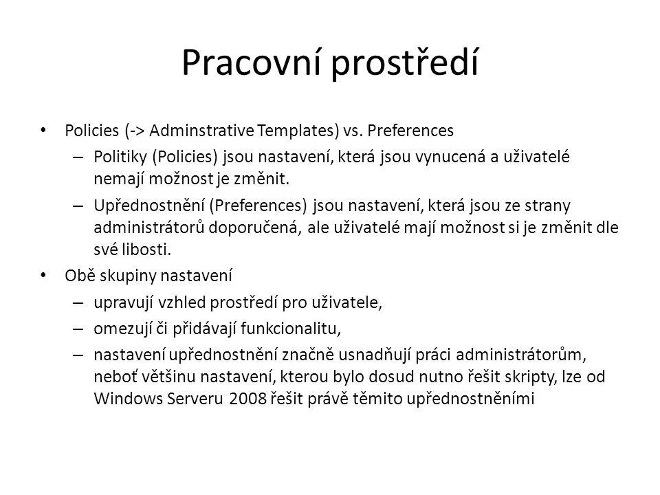 Pracovní prostředí Policies (-> Adminstrative Templates) vs.