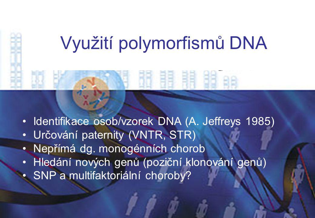 10 Využití polymorfismů DNA Identifikace osob/vzorek DNA (A. Jeffreys 1985) Určování paternity (VNTR, STR) Nepřímá dg. monogénních chorob Hledání nový