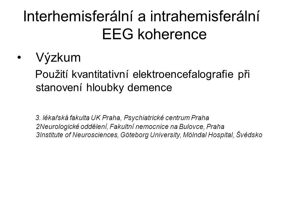 Interhemisferální a intrahemisferální EEG koherence Výzkum Použití kvantitativní elektroencefalografie při stanovení hloubky demence 3. lékařská fakul