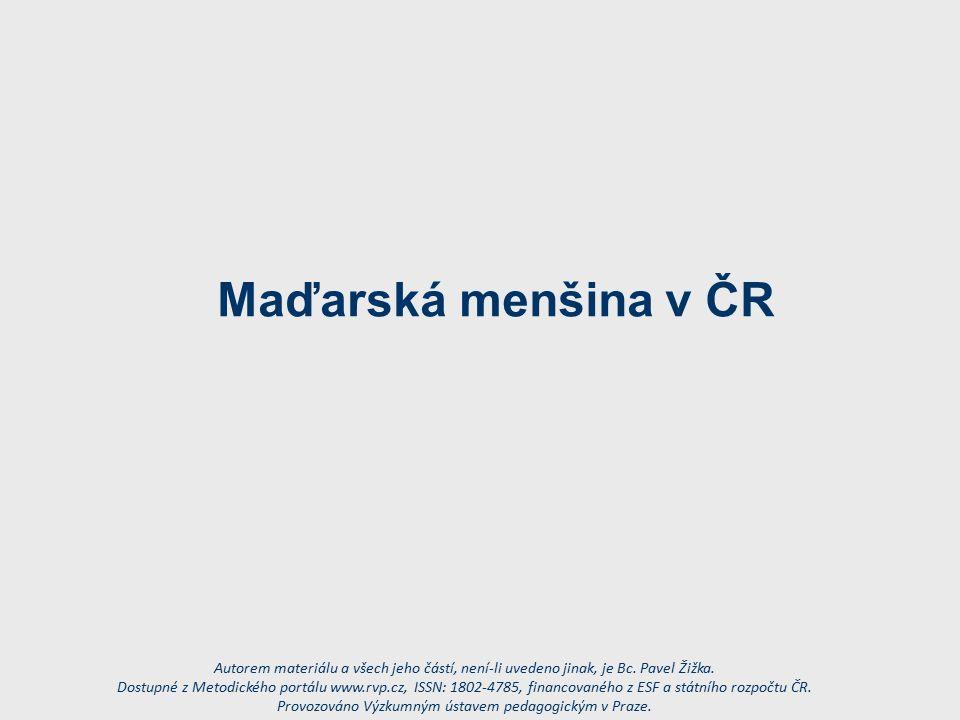 Maďarská menšina v ČR Autorem materiálu a všech jeho částí, není-li uvedeno jinak, je Bc.