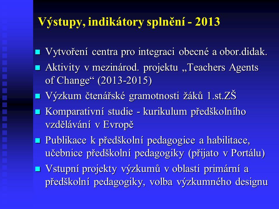 Výstupy, indikátory splnění - 2013 Vytvoření centra pro integraci obecné a obor.didak.