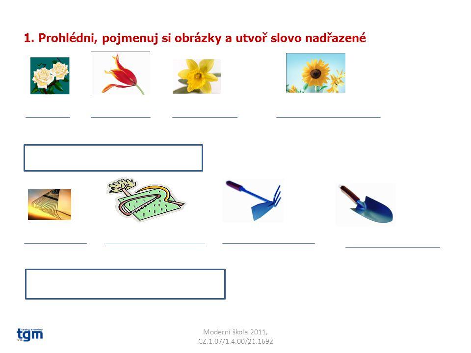 1. Prohlédni, pojmenuj si obrázky a utvoř slovo nadřazené