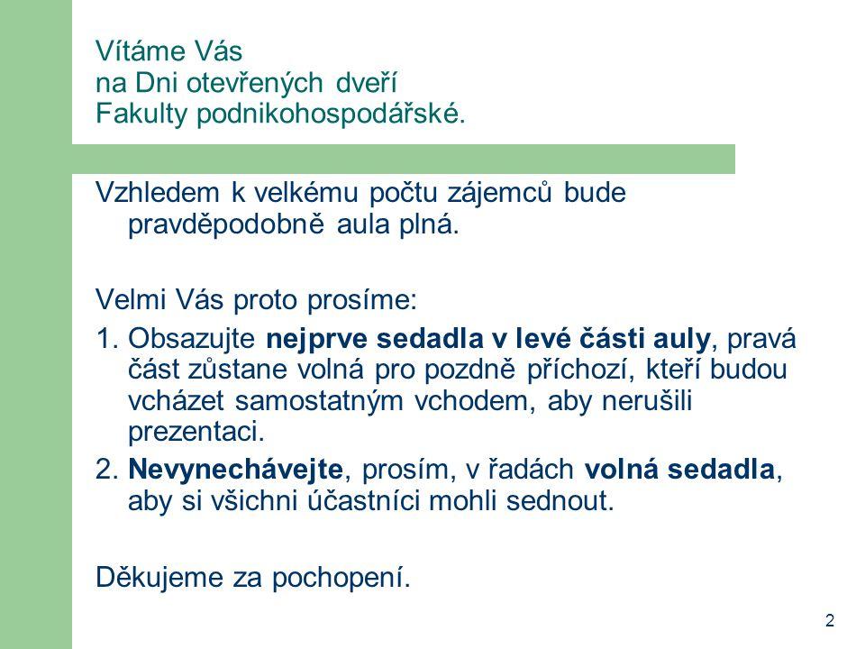 53 Zastoupení studentů tajemnice pro studentské záležitosti Lucie Dušková (NB 310) e-mail: duskova@vse.cz akademický senát FPH (5 studentů ze 13 členů) akademický senát VŠE (1 student za FPH) Informační středisko FPH (NB 340)