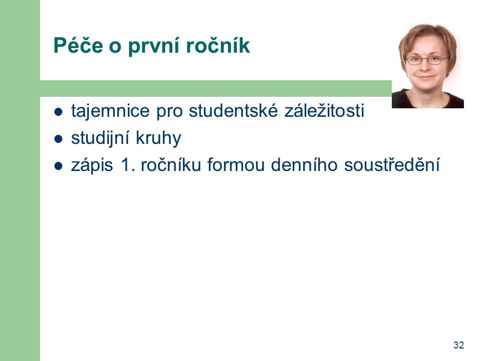 32 Péče o první ročník tajemnice pro studentské záležitosti studijní kruhy zápis 1.