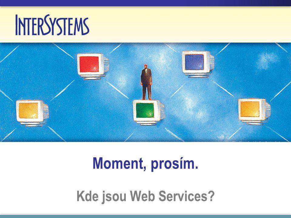 Moment, prosím. Kde jsou Web Services