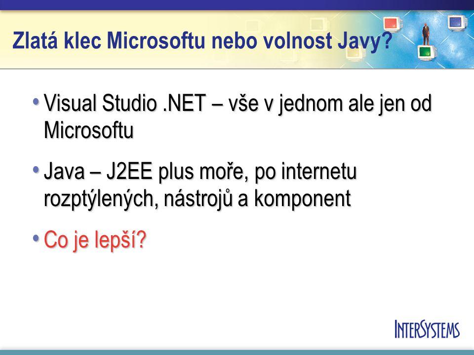 Zlatá klec Microsoftu nebo volnost Javy.