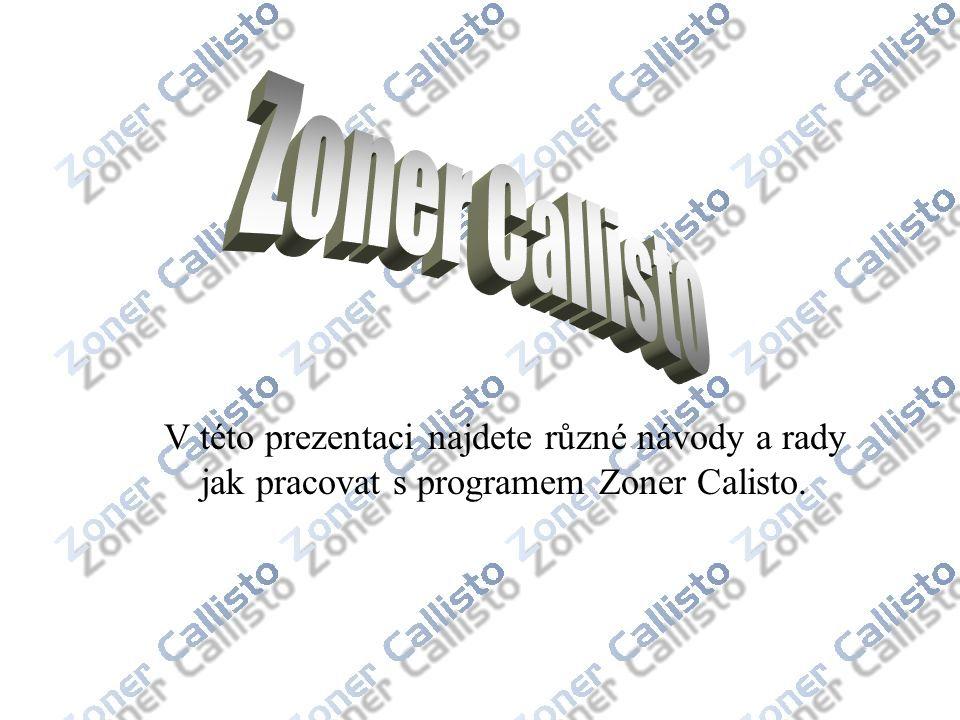V této prezentaci najdete různé návody a rady jak pracovat s programem Zoner Calisto.
