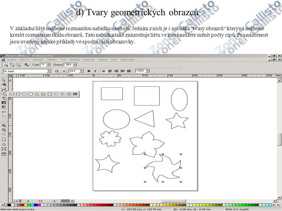 """d) Tvary geometrických obrazců V základní liště najdeme rozmanitou nabídku nástrojů. Jedním z nich je i nabídka """"tvary obrazců"""" kterými můžeme kreslit"""