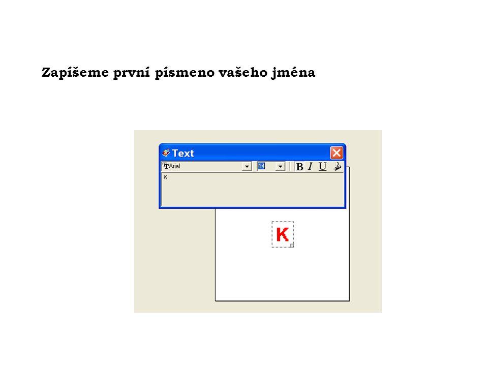 Zapíšeme první písmeno vašeho jména