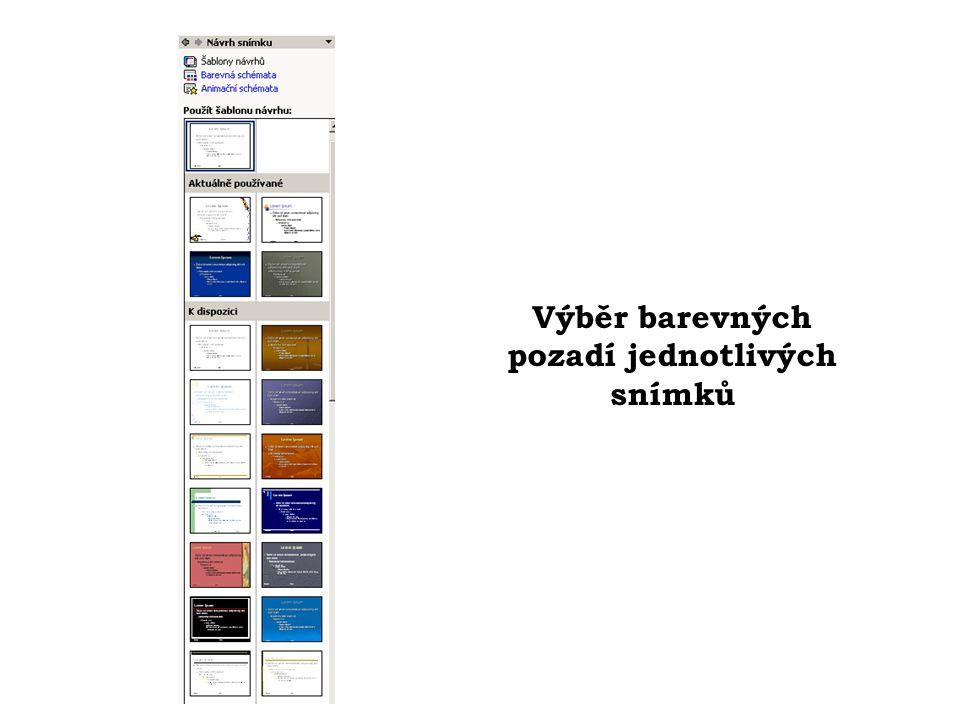 Zvolíme barevné pozadí snímků.Šablonu lze použít: 1.u jednotlivých snímků 2.