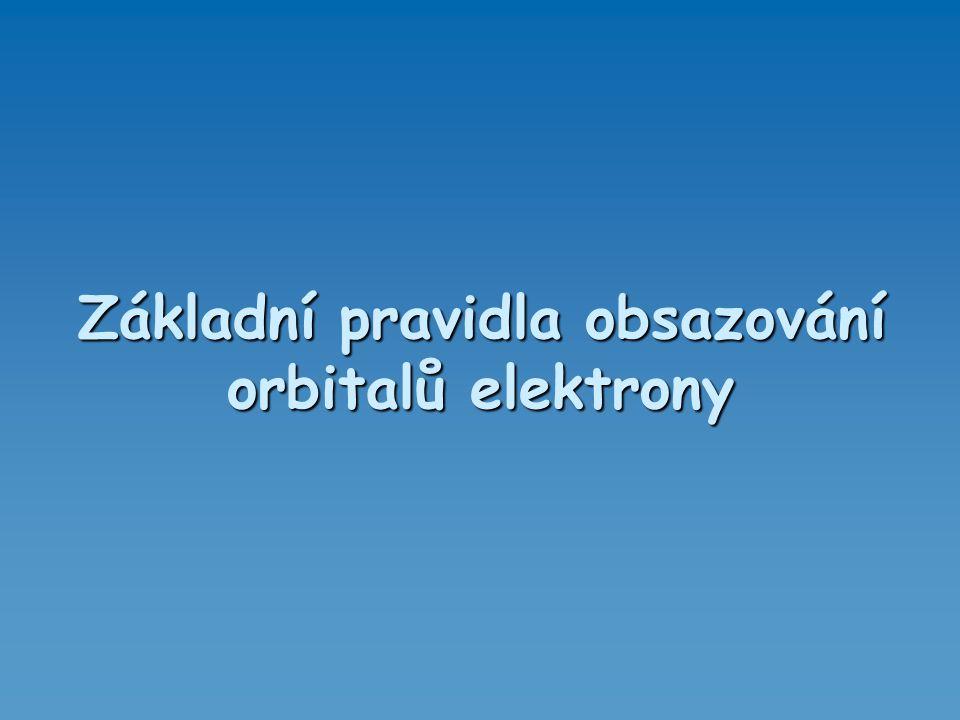 Základní pravidla obsazování orbitalů elektrony