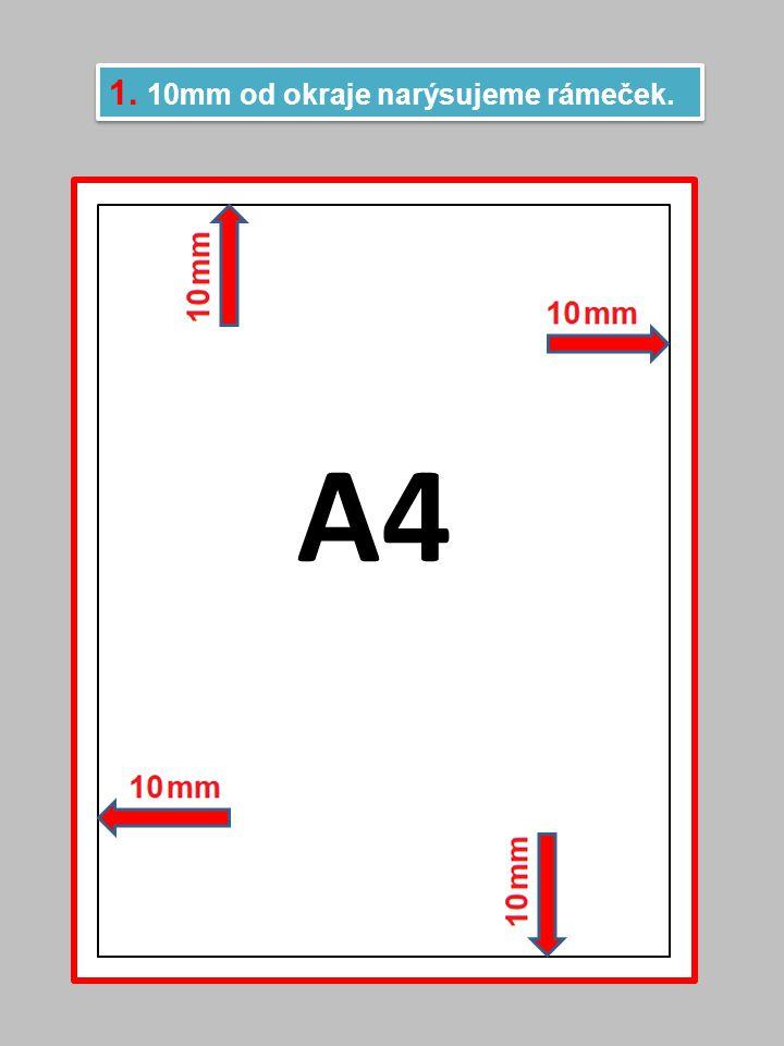 1. 10mm od okraje narýsujeme rámeček. A4