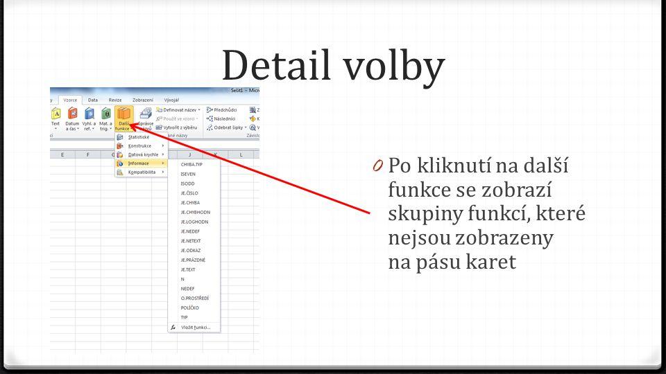 Detail volby 0 Po kliknutí na další funkce se zobrazí skupiny funkcí, které nejsou zobrazeny na pásu karet