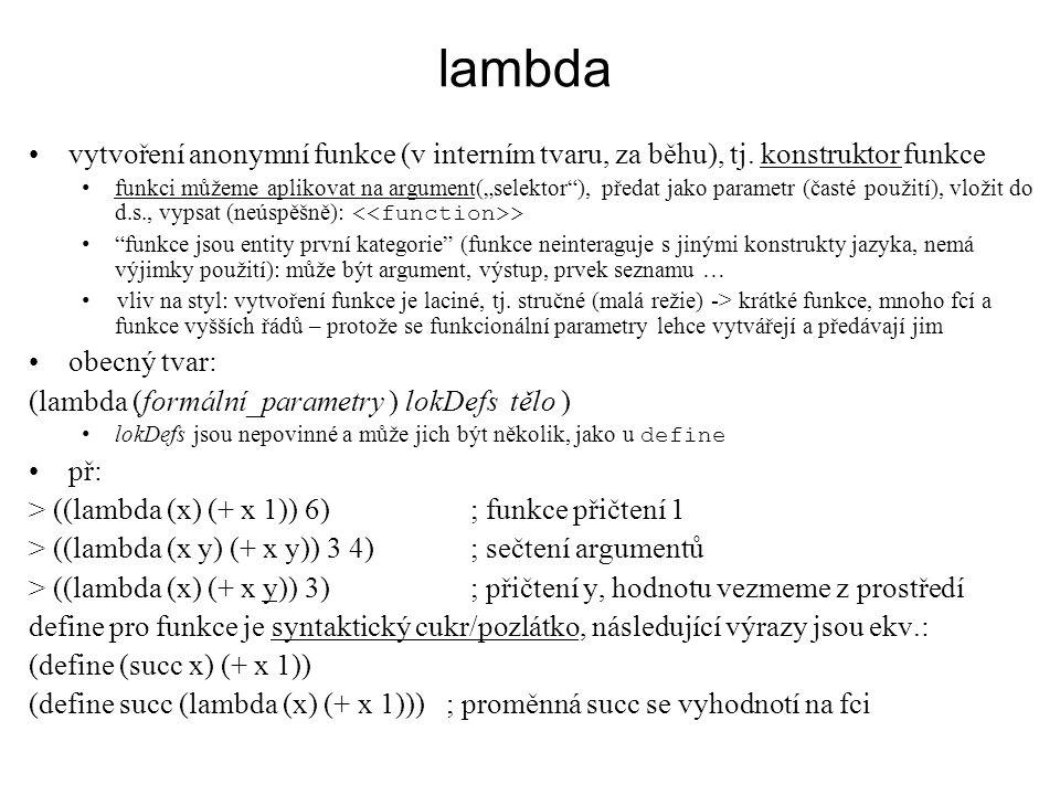 """lambda vytvoření anonymní funkce (v interním tvaru, za běhu), tj. konstruktor funkce funkci můžeme aplikovat na argument(""""selektor""""), předat jako para"""