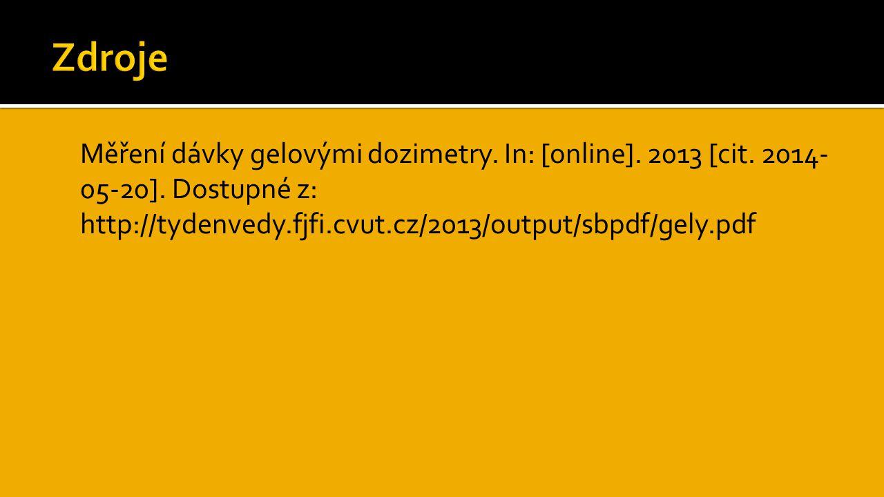 Měření dávky gelovými dozimetry.In: [online]. 2013 [cit.