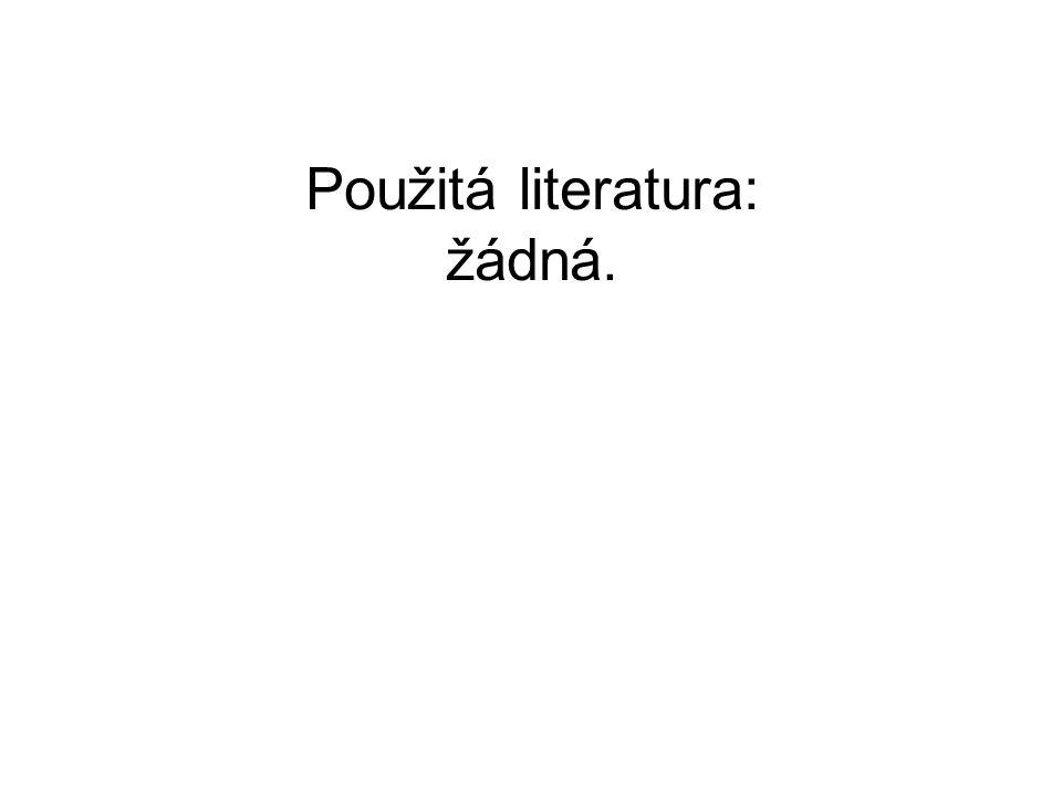Použitá literatura: žádná.