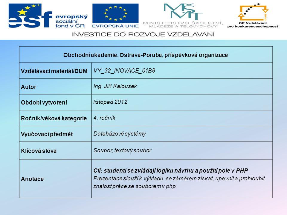 Obchodní akademie, Ostrava-Poruba, příspěvková organizace Vzdělávací materiál/DUM VY_32_INOVACE_01B8 Autor Ing.