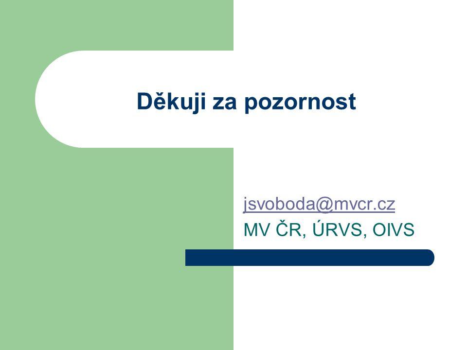 Děkuji za pozornost jsvoboda@mvcr.cz MV ČR, ÚRVS, OIVS