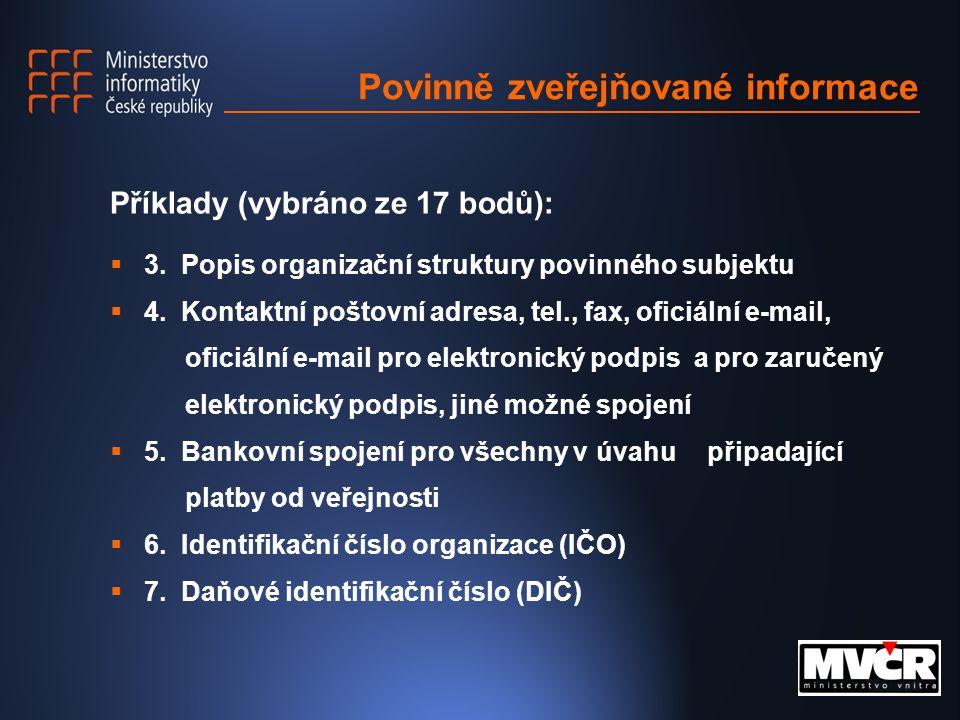 Povinně zveřejňované informace Příklady (vybráno ze 17 bodů):  3.