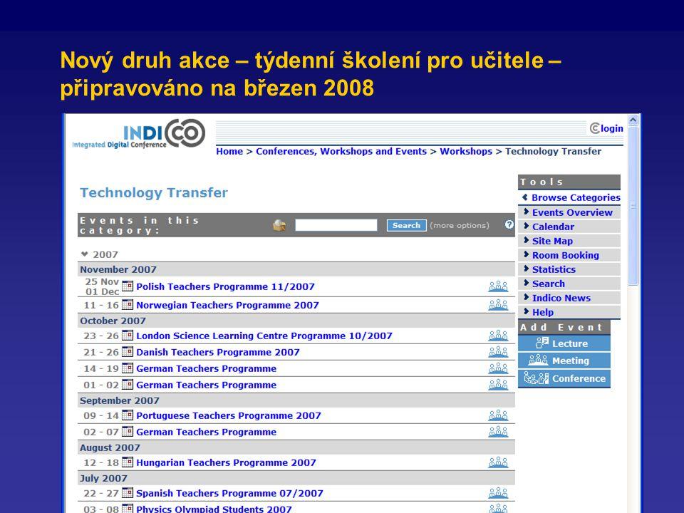 11 Nový druh akce – týdenní školení pro učitele – připravováno na březen 2008